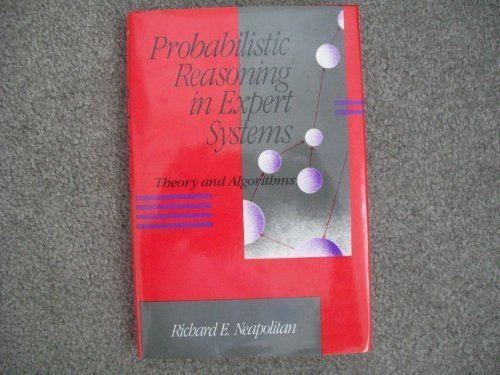 Probabilistic Reasoning in Expert Systems: Theory and Algorithms
