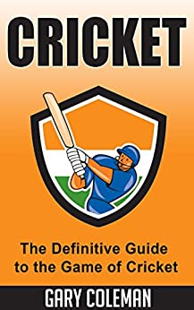 ??NEW?? Cricket - The Definitive Guide To The Game Of Cricket: The Game Of Cricket Uncovered (Your Favorite Sports Book 6). Design incluye Download going Manuel