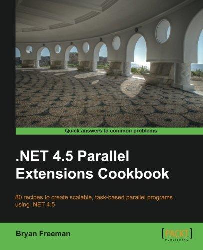 .NET 4.5 Parallel Extensions Cookbook