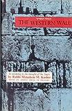 The Western Wall, Menachem M. Kasher, 0910818037