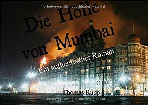 Die Hölle von Mumbai: Ein authentischer Roman