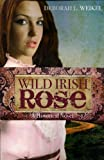 Wild Irish Rose, Deborah Weikel, 1935217666
