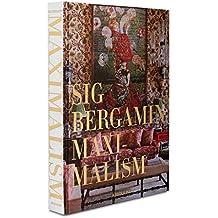 Maximalism: By Sig Bergamin
