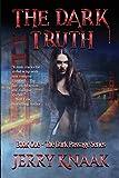 The Dark Truth (The Dark Passage Series) (Volume 1)