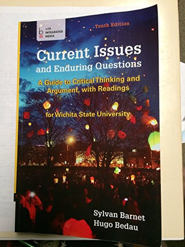 Current Issues and Enduring Questions-10th edition. For Wichita State University