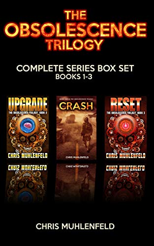 The Obsolescence Trilogy: Complete Series Box Set: A Post-Apocalyptic Science Fiction Thriller by [Muhlenfeld, Chris]