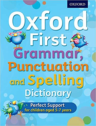 Oxford First Grammar Punctuation and Spelling Dictionary
