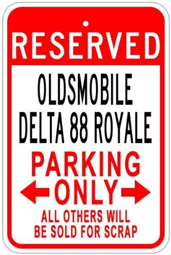 Oldsmobile Delta Royale (OLDSMOBILE DELTA 88 ROYALE Aluminum Parking Sign - 12 x 18 Inches)