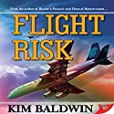 Flight Risk Audiobook by Kim Baldwin Narrated by Hilarie Mukavitz