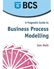 A Pragmatic Guide to Business Process Modelling