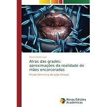 Atras das grades: aproximações da realidade de mães encarceradas: Prisão feminina de João Pessoa
