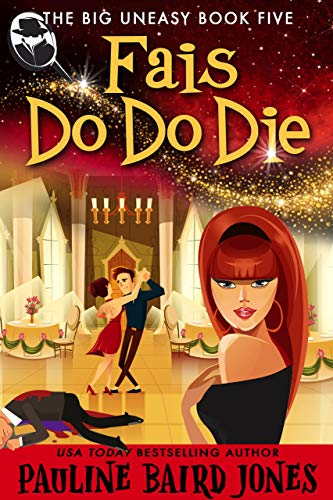 Fais Do Do Die: The Big Uneasy Book Five by [Jones, Pauline Baird]