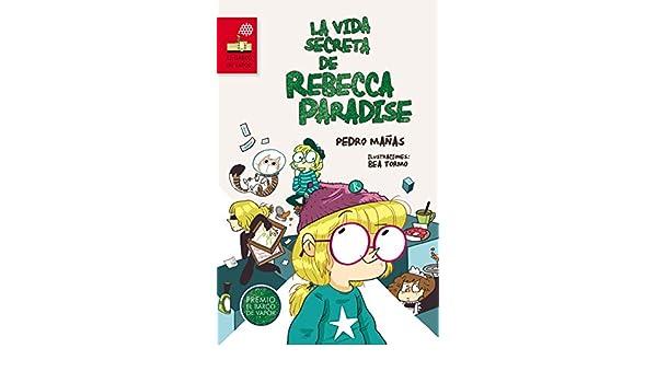 VIDA SECRETA DE REBECCA PARADISE, LA.(BARCO DE VAPOR): Pedro Mañas Romero: 9788467579277: Amazon.com: Books