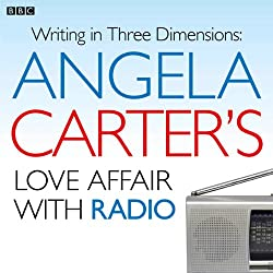 Angela Carter's Love Affair with Radio