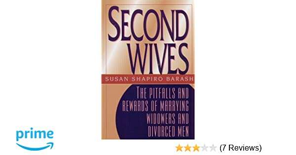 Second Wives: The Pitfalls and Rewards of Marrying Widowers and