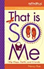 That Is SO Me: 365 Days of Devotions: Flip-Flops, Faith, and Friends (Faithgirlz)