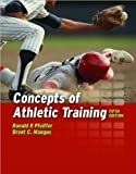 Concepts of Athletic Training (text only) 5th (Fifth) edition by R. P. Pfeiffer,B. C. Mangus
