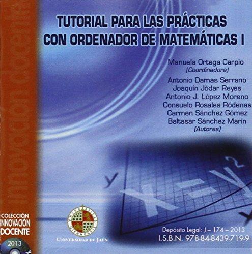 Descargar Libro Tutorial Para Las Prácticas Con Ordenador De Matemáticas I Antonio Damas Serrano