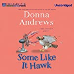 Some Like it Hawk: A Meg Langslow Mystery, Book 14 | Donna Andrews