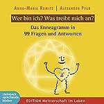Wer bin ich? Was treibt mich an?: 99 Antworten zum Enneagramm | Alexander Pfab,Anna-Maria Rumitz