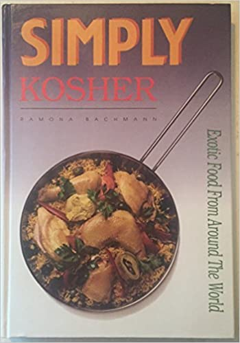 Simply kosher exotic food from around the world ramona bachmann simply kosher exotic food from around the world first edition edition forumfinder Choice Image