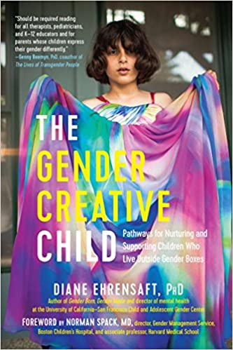 The Gender Creative Child Pathways for Nurturing and Supporting Children Who Live Outside Gender Boxes