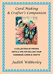Card Making & Crafter's Companion: Hints & Tips for Selling Hand-Made Cards & Crafts