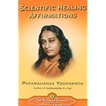 Scientific Healing Affirmations (Self-Realization Fellowship)