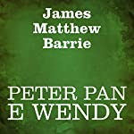 Peter Pan e Wendy [Peter Pan and Wendy] | James Matthew Barrie