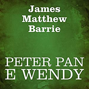 Peter Pan e Wendy [Peter Pan and Wendy] Audiobook