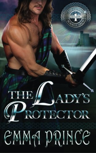 The Lady's Protector (Highland Bodyguards, Book 1) (Volume 1)