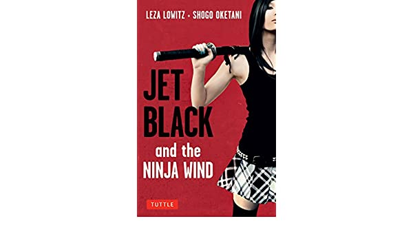 Jet Black and the Ninja Wind (English Edition) eBook: Leza ...