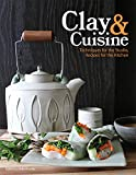 img - for Clay & Cuisine: Techniques for the Studio, Recipes for the Kitchen book / textbook / text book