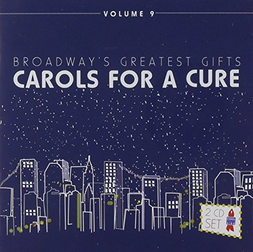Broadways Greatest Gifts Carols Cure product image