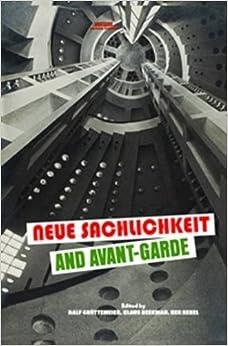 Neue Sachlichkeit and Avant-Garde (Avant Garde Critical Studies)