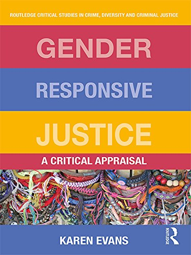 Gender Responsive Justice: A Critical Appraisal