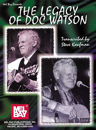 Mel Bay Presents The Legacy Of Doc Watson