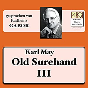 Old Surehand (Surehand-Trilogie 3) Hörbuch