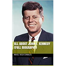 All About John F. Kennedy (Full Biography)