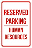 Reserved Parking Human Resources Business Safety Traffic Signs Red - 12x18 - Plastic