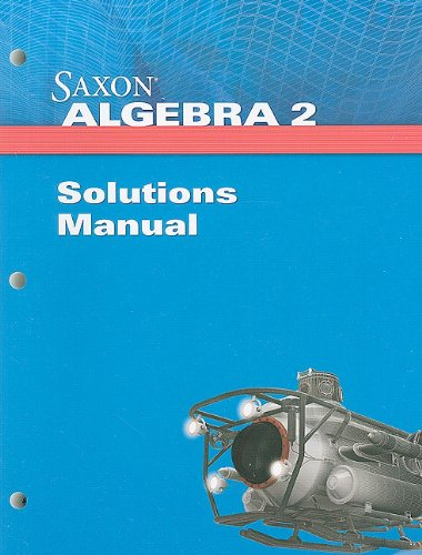 Saxon Algebra 2: Solution Manual 2009