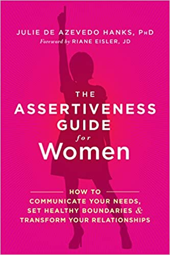 The Other Side Of Assertiveness: A Practical Guide for Todays Woman