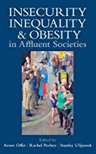 Insecurity, Inequality, and Obesity in Affluent Societies (Proceedings of the British Academy)