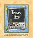 Texas Ties: Recipes and Remembrances