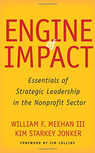 Engine of Impact: Essentials of Strategic Leadership in the Nonprofit Sector cover