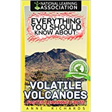 Everything You Should Know About: Volatile Volcanoes