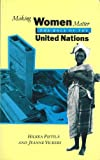 Making Women Matter : The Role of the United Nations, Hilkka Pietila, Jeanne Vickers, 1856492702