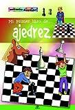 Mi primer libro de ajedrez / My first chess book (Manuales divertidos / Fun Manuals) (Spanish Edition)