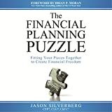 The Financial Planning Puzzle: Fitting Your Pieces Together to Create Financial Freedom
