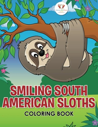 Smiling South American Sloths Coloring Book -